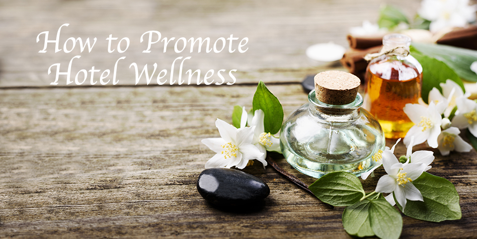 How to Promote Wellness in Your Hotel